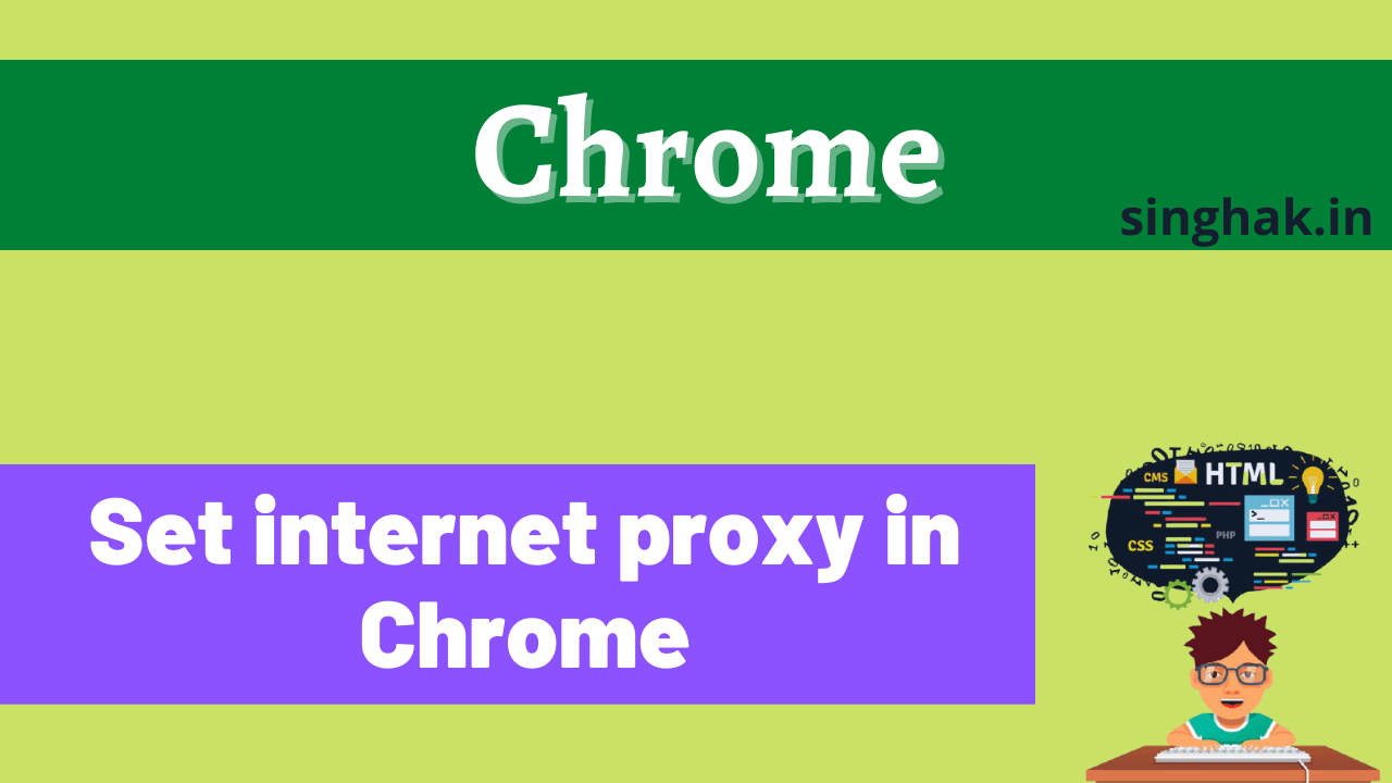 How to set proxy in chrome | internet proxy setup in chrome