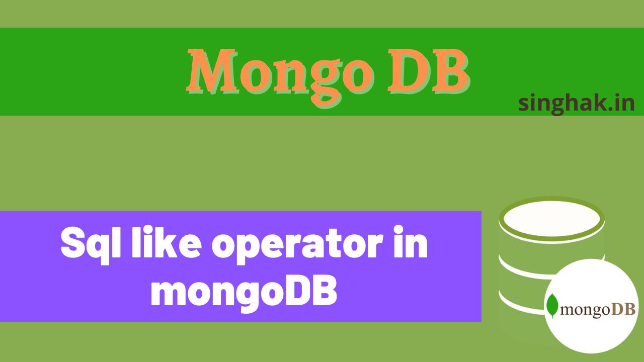 "How to query MongoDB similar to SQL ""Like"" operator | SQL ""Like"" operator in MongoDB"