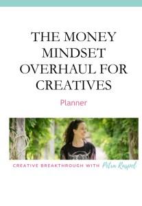 Money Mindset Overhaul for Creatives