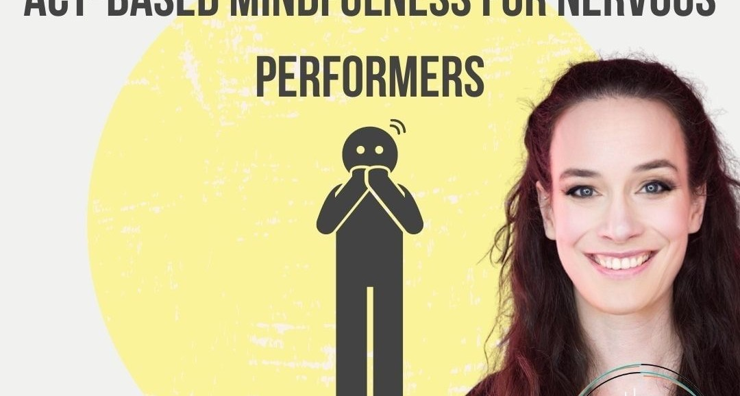 ACT-based Mindfulness for Nervous Performers