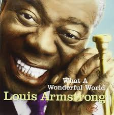 Louis Armstrong is best remembered for his hit, What a Wonderful World