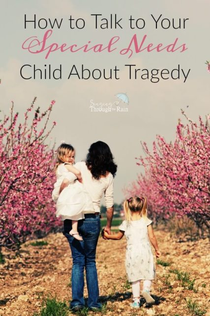 How to Talk to Your Special Needs Child About Tragedy