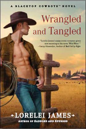 Wrangled and Tangled (Book 3 of the Blacktop Cowboys) by Lorelei James