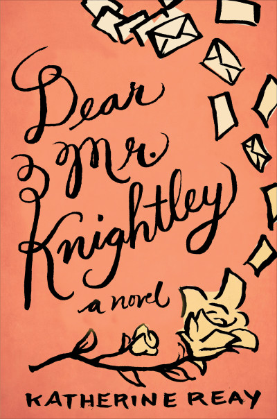 Book Review — Dear Mr. Knightley by Katherine Reay