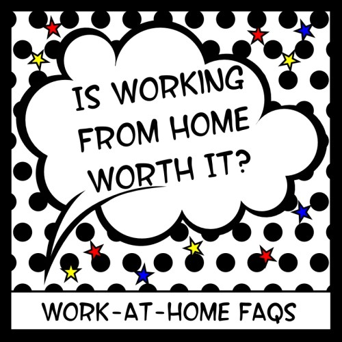 Is Working From Home Worth It