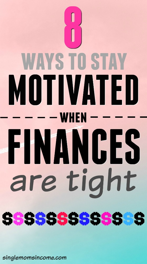 Do you have big financial goals but feel like you don't have enought money to reach them? Here are ways to stay motivated when money is tight. #budget #savemoney