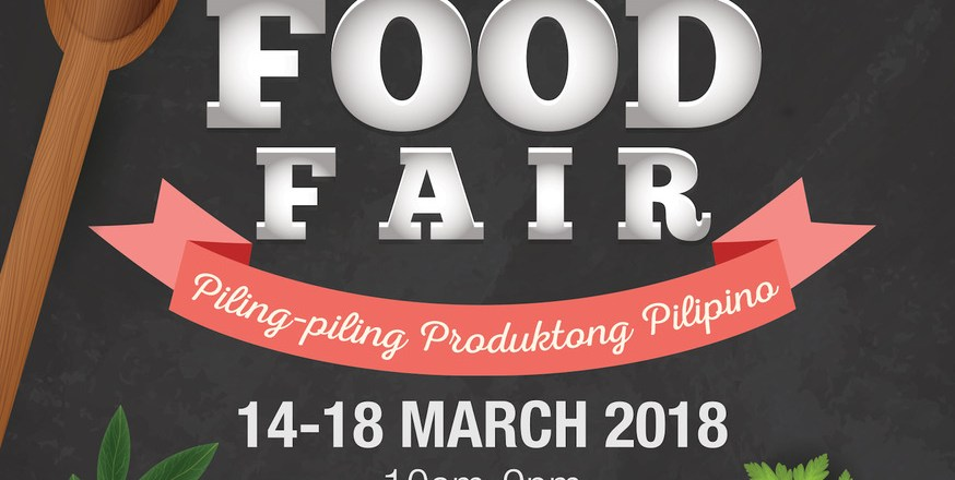 Sikat Pinoy National Food Fair opens this March 14 – 18