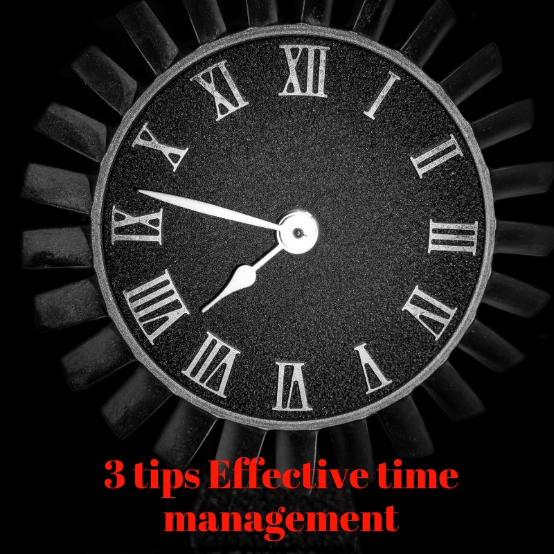 3 tips Effective time management