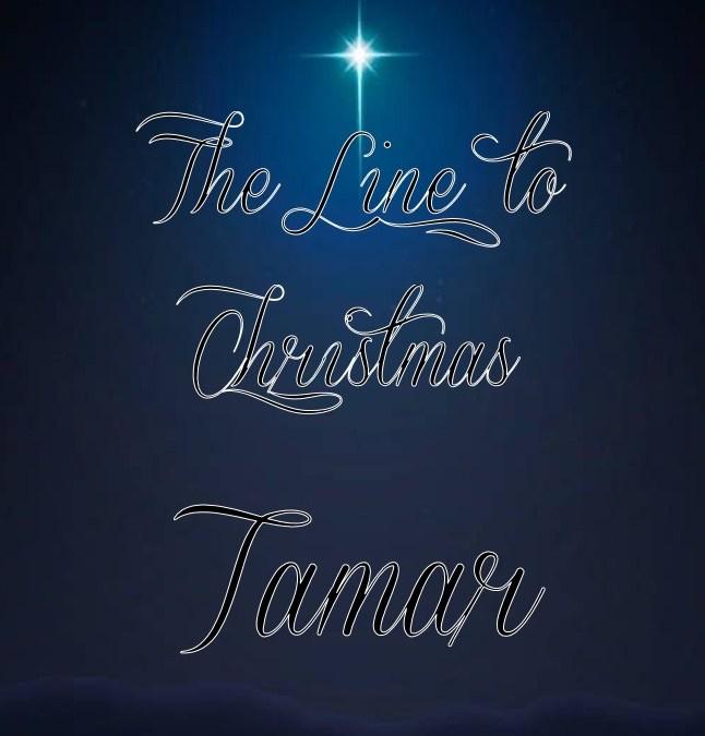 The Line to Christmas: Tamar