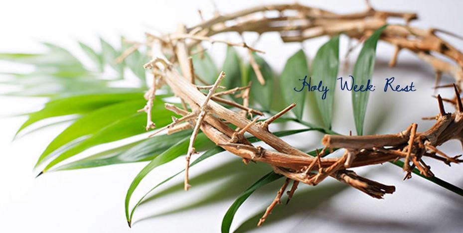 Holy Week: Rest