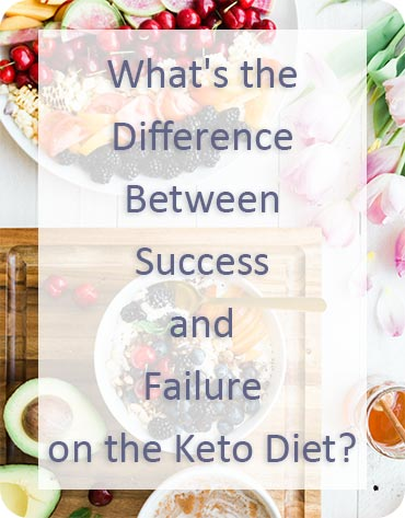 What's the Difference Between Success and Failure on the Keto Diet?