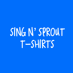 Sing n' Sprout T-shirts