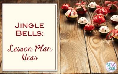 Jingle Bells: Lesson Plan Ideas