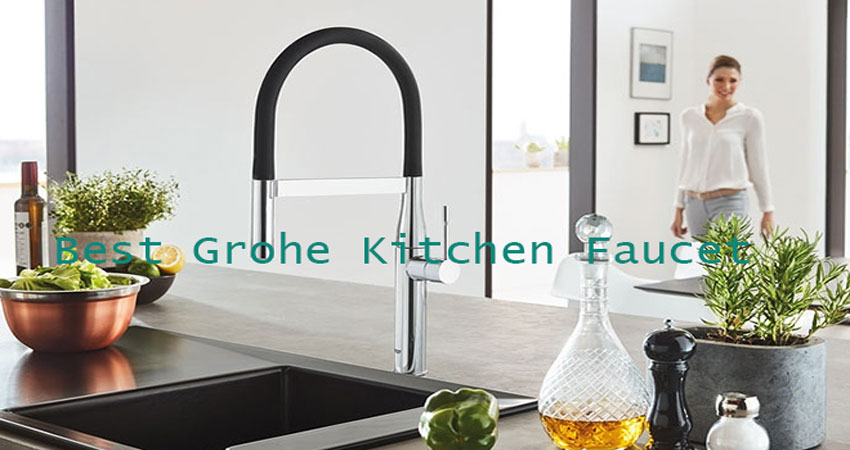 top 10 best grohe faucets for kitchen