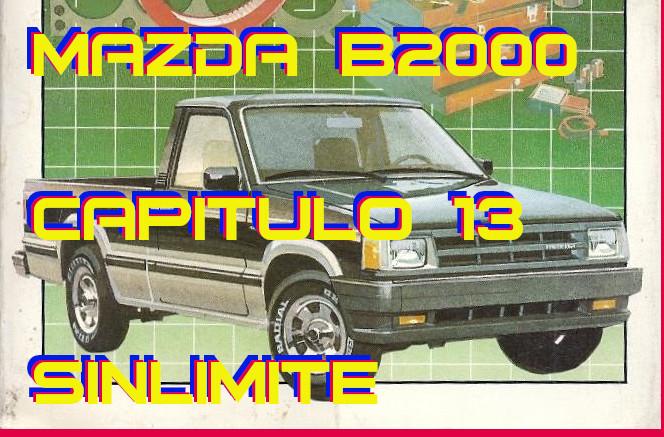 Mazda B2000 – Capitulo 13