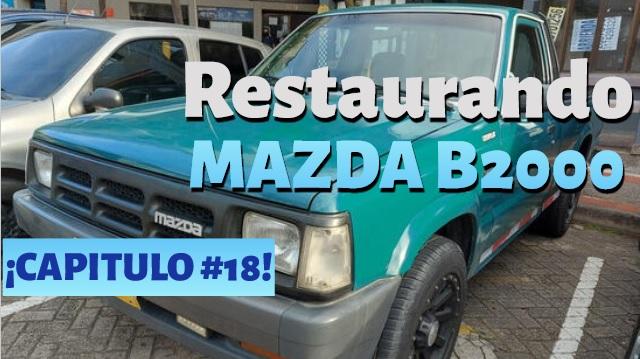 MAZDA B2000 Capitulo #18 – ¿Se mueve la Mazda?