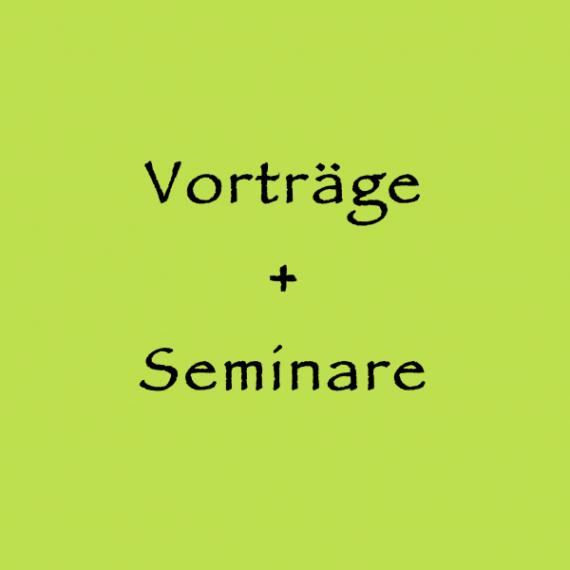 Vorträge, Seminare, Fortbildungen