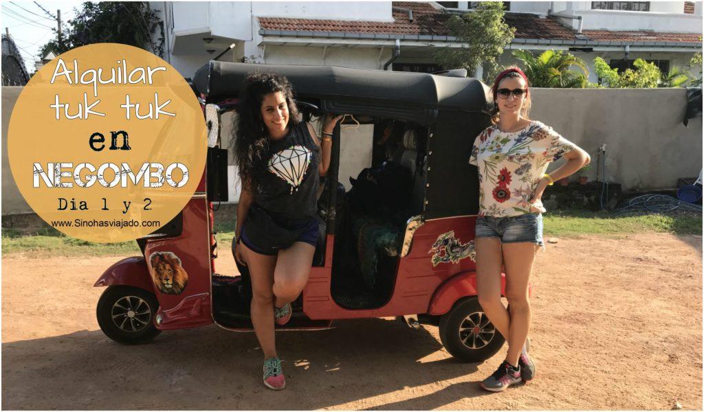 Alquilar tuk tuk en Negombo. Día 1y 2