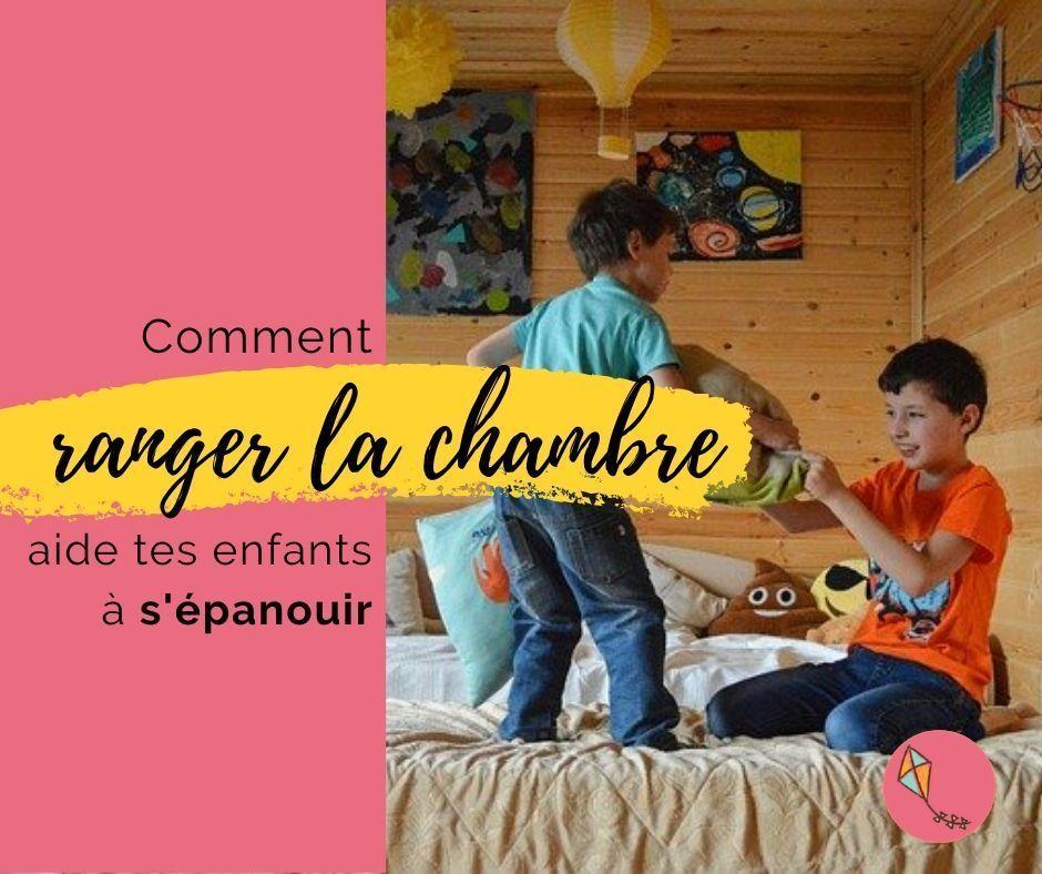 Il faut encore ranger sa chambre… Ou comment aider ton enfant à s'organiser