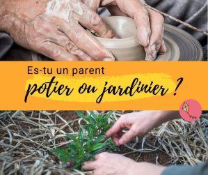 Es-tu un parent potier ou jardinier ?