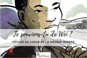 Te souviens-tu de Wei ? Des travailleurs chinois dans la Grande Guerre