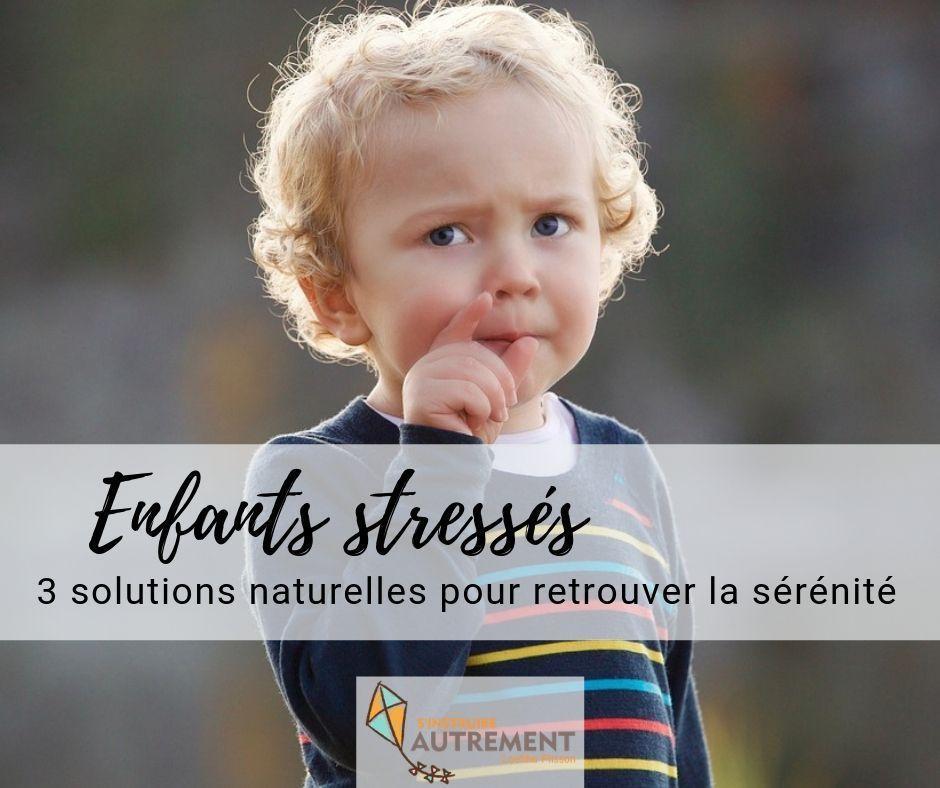 Enfants stressés : 3 solutions naturelles