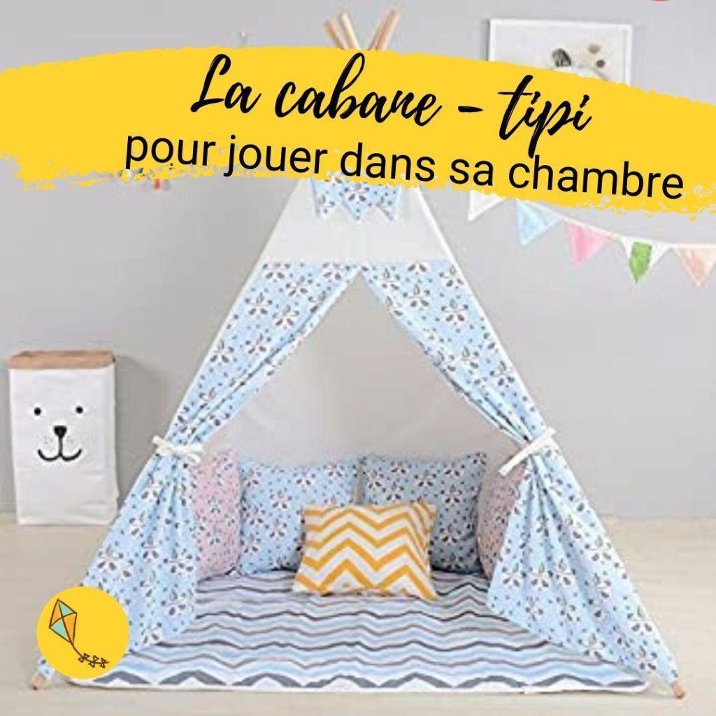 construire une cabane - tipi dans la chambre de ton enfant lui permettra d'avoir un coin secret pour jouer tout seul