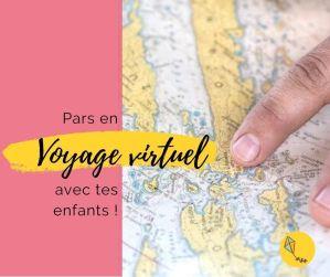Le voyage virtuel : pars à la découverte du monde avec tes enfants !