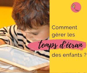 Comment gérer le temps d'écran de nos enfants ?