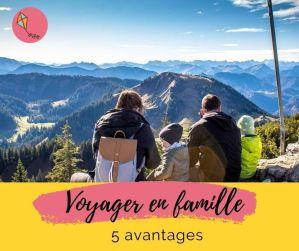 Read more about the article Voyager en famille : 5 avantages