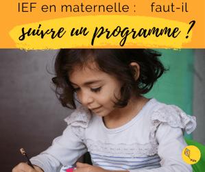 Read more about the article Faire l'ief en maternelle : suivre un programme ou non ?