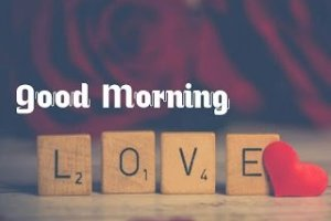Good Morning Love Images, Pictures and Wishes