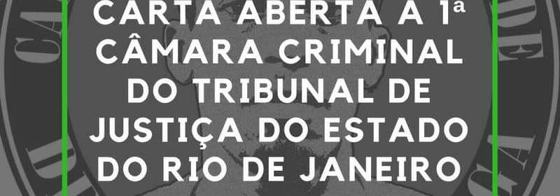 Carta Aberta à Primeira Câmara Criminal do Tribunal de Justiça do Estado do Rio de Janeiro