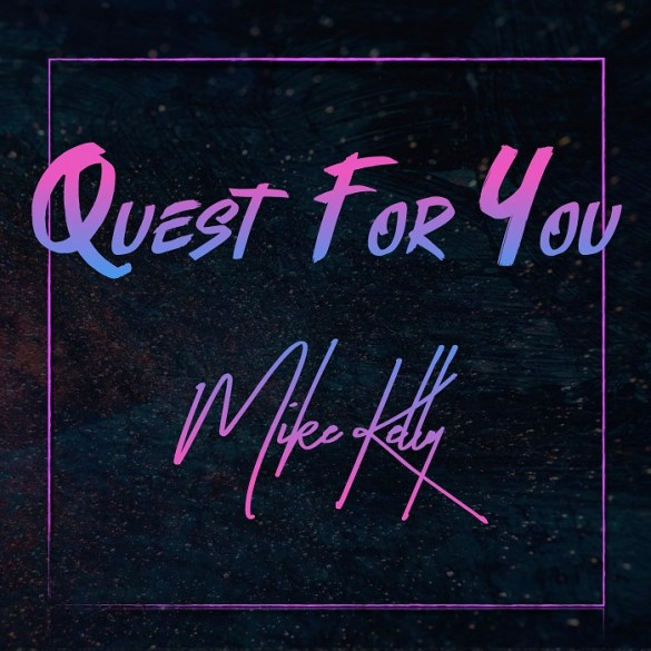 Quest For You Mike Kelly Album Art