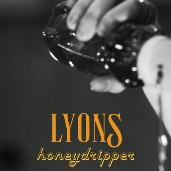 Lyons-honeydripper