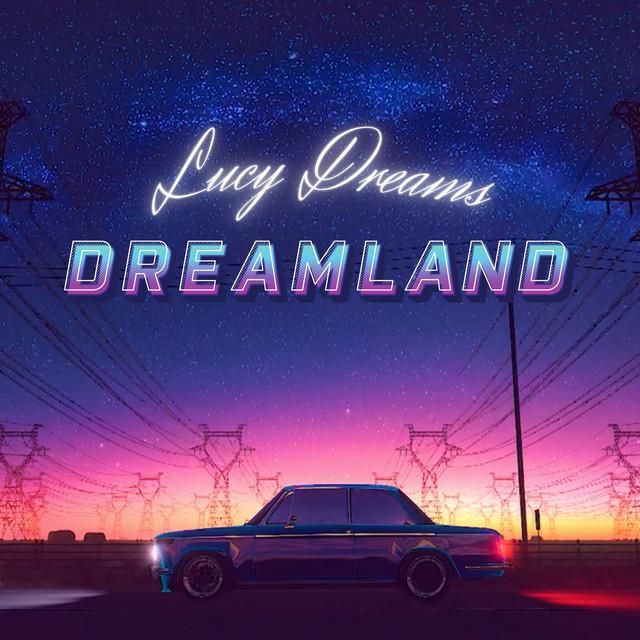 Lucy Dreams - Dreamland