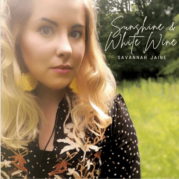 Savannah Jaine - Sunshine & White Wine