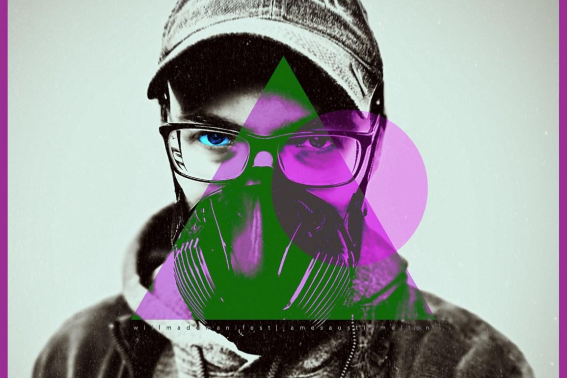 James Austin Melton - Will Made Manifest
