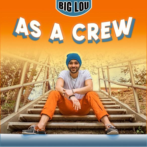 Big Lou - As A Crew