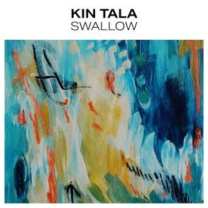 KIN TALA - Swallow