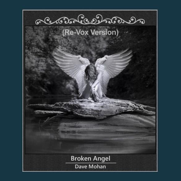 Dave Mohan - Broken Angel (Re-Vox Version)