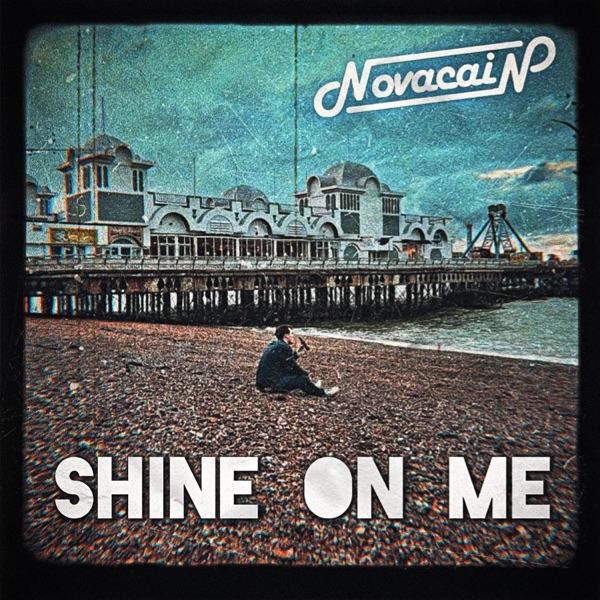 Novacain-Shine On Me