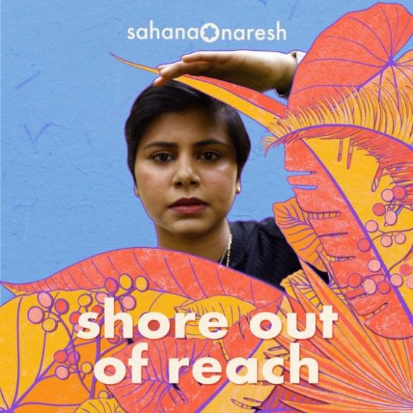 Sahana Naresh-Shore Out of Reach