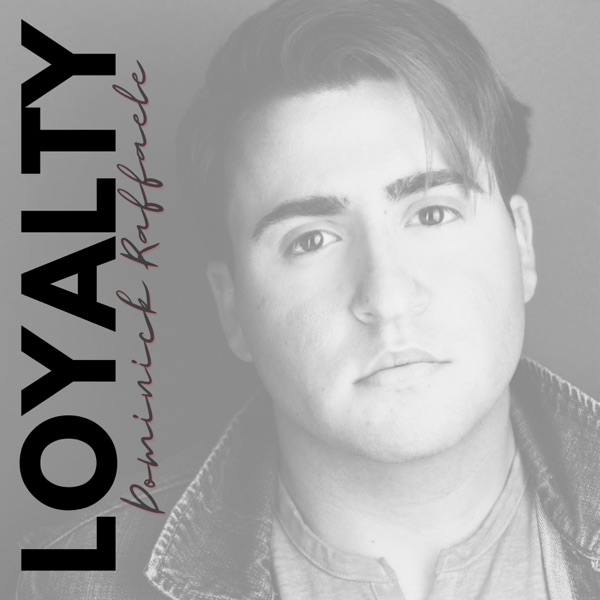 Dominick Raffaele-Loyalty(Acoustic)