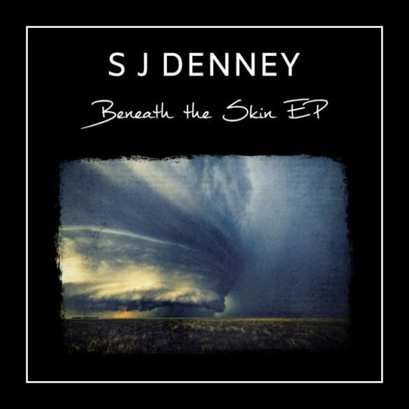 S J Denney-Beneath the Skin EP