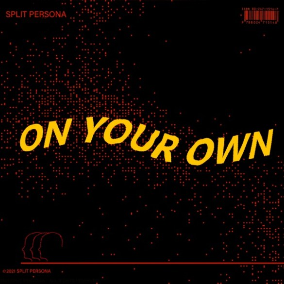 Split Persona-On Your Own