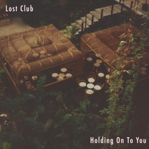 Lost Club - Holding On To You
