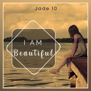 Jade 10 - I Am Beautiful