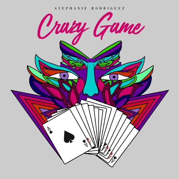 Stephanie Rodriguez - Crazy Game