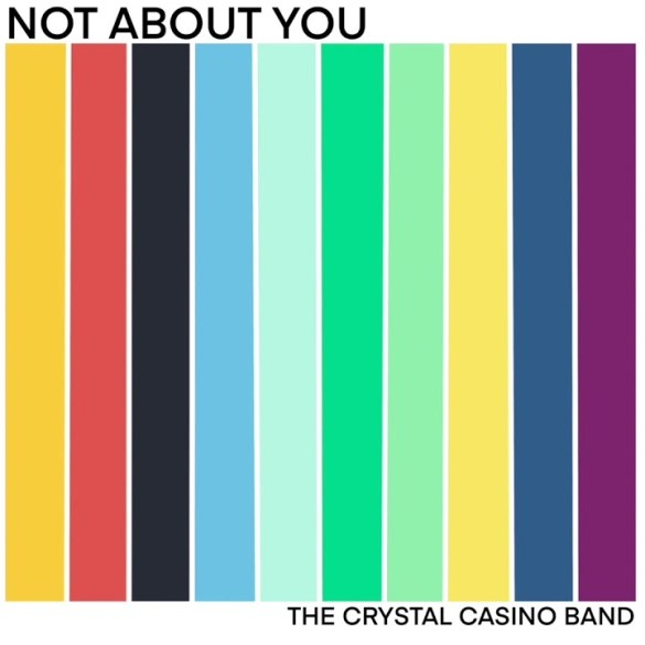 The Crystal Casino Band - Not About You